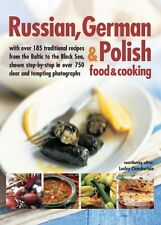 Russian, German & Polish Food & Cooking: With Over 185 Traditional Recipes fro,