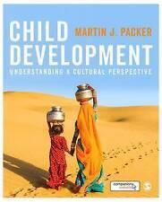Child Development: Understanding A Cultural Perspective by Martin J. Packer...