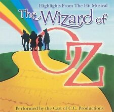 C.C. PRODUCTIONS - THE WIZARD OF OZ [HIGHLIGHTS FROM THE HIT MUSICAL] NEW CD