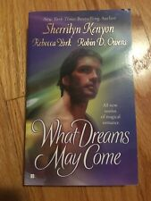 What Dreams May Come by Sherrilyn Kenyon, Rebecca York and Robin D. Owens (2006,