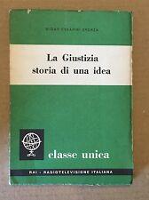 LA GIUSTIZIA. STORIA DI UNA IDEA - Widar Cesarini Sforza - Eri - 1962