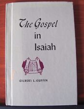 The Gospel in Isaiah by Gilbert L Guffin - 1968 Hardcover- Church Study Course