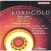 Korngold: Military March; Cello Concerto; Symphonic Serenade, Piano C. for LH.