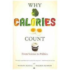 California Studies in Food and Culture: Why Calories Count : From Science to...