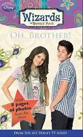 Good, Disney Wizards Fiction: Oh, Brother! Bk. 7 (Wizards of Waverly Place), , B