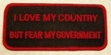 I LOVE MY COUNTRY BUT FEAR MY GOVERMENT PATCH