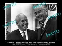 OLD LARGE HISTORICAL PHOTO OF PRIME MINISTER HAROLD HOLT & LBJ WHITE HOUSE 1966