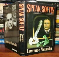 Alexander, Lawrence SPEAK SOFTLY  1st Edition 1st Printing