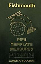 Fishmouth Pipe Template Measures: By Fucciani, James a