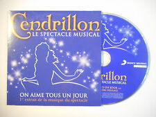 CENDRILLON - LE SPECTACLE MUSICAL : ON AIME TOUS UN JOUR ( 3'49 ) ♦ CD SINGLE ♦