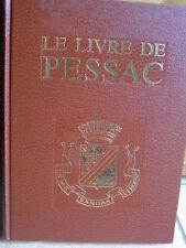 LE LIVRE DE PESSAC 1988 GIRONDE AQUITAINE HISTOIRE VIN METIERS ETC ...BORDEAUX