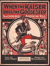 When the Kaiser Does the Goosestep 1917 Large Format Sheet Music