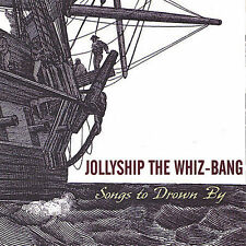 Jollyship The Whiz-Bang : Songs to Drown By CD