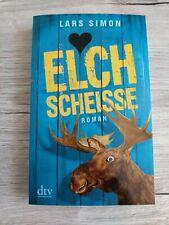 Elchscheiße | Lars Simon | 4.Auflage 2017!!!