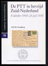 DE PTT IN BEVRIJD ZUID-NEDERLAND 1944-1945, posthistorische studies 16