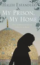 MY PRISON, MY HOME,HALEH ESFANDIARI,Good Book mon0000070334