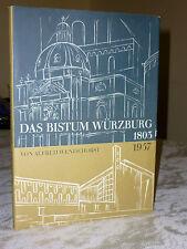 Alfred Wendehorst: Das Bistum Würzburg 1803-1957