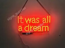 """New It Was All A Dream Neon Sign Acrylic Gift Light Lamp Bar Room 14""""x6"""""""