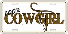 COWGIRL 100 % percent metal license plate for Western Rodeo Country Music fans