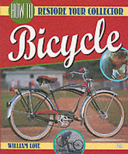 How to Restore Your Collector Bicycle (Bicycle Books) by Bill Love - PB