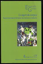 E. GODEAU. L'Esprit de corps. Sexe et mort dans la formation des internes… 2007.