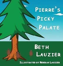 Pierre's exigente paladar por Beth Lauzier (tapa Dura, 2016)