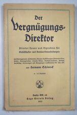 DER VERGNÜGUNGS-DIREKTOR 1913: Gesellschafts-Buch / Spiele / Vorträge / Feiern