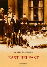 Images of East Belfast (Images of Ireland) [Illustrated - Paperback NEW Haines,