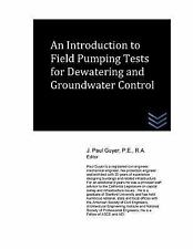 An Introduction to Field Pumping Tests for Dewatering and Groundwater Control.