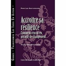 Building Resiliency: How to Thrive in Times of Change (French Canadian) (French