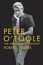 Peter O'Toole: The Definitive Biography: The Definitive Biography by Robert Sellers (Hardback, 2016)