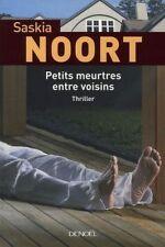 Petits meurtres entre voisins.Saskia NOORT.Denoel CV9