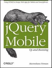 jQuery Mobile: Up and Running: By Firtman, Maximiliano