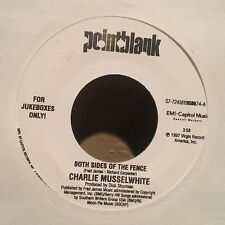 "Charlie Musselwhite - Both sides of the fence b/w I sat and cried 7"" vinyl NM"