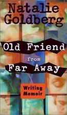 Old Friend from Far Away : How to Write a Memoir by Natalie Goldberg (2002,...