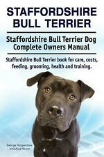Staffordshire Bull Terrier. Staffordshire Bull Terrier Dog Complete Owners Manua
