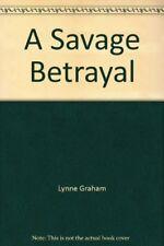 A Savage Betrayal,Lynne Graham- 9780263792799