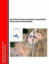 Small Wind Turbine Installation Compatibility Demonstration Methodology by U....