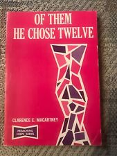 Of Them He Chose Twelve By Clarence E Macartney