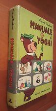 Manuale di Yoghi  - Hanna- Barbera  - 1' ed Mondadori 1972