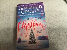 It Must Be Christmas by Jennifer Crusie, Mandy Baxter and Donna Alward (2016,(C)