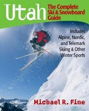 Utah : The Complete Ski and Snowboard Guide: Includes Alpine, Nordic, and...