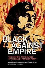 Black Against Empire : The History and Politics of the Black Panther Party by...