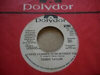 """DEBBIE TAYLOR """"I HAVE LEARNED TO DO WITHOUT YOU"""" 7"""" PROMO 45 RARE FUNK SOUL"""