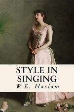 Style in Singing by W. E. Haslam (2015, Paperback)