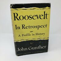 Roosevelt in Retrospect A Profile in History by John Gunther 1950 HC 1st Edition