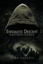 Enigmatic Descent: Gastons Gorge - Jason Pokopec