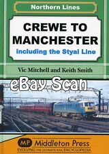 Railway Book Middleton Press LMS - Crewe to Manchester inc The Styal Line