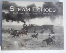 Steam Echoes, The Railroad Photography of Glenn Beier - Hardback