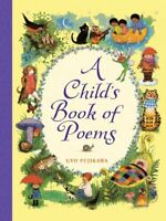 Child's Book of Poems, Hardcover by Fujikawa, Gyo (ILT), Brand New, Free ship...